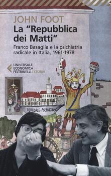 Letterarioprimopiano.it La «Repubblica dei matti». Franco Basaglia e la psichiatria radicale in Italia, 1961-1978 Image