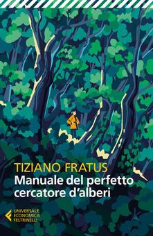Fondazionesergioperlamusica.it Manuale del perfetto cercatore d'alberi Image