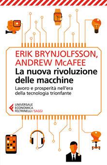 Rallydeicolliscaligeri.it La nuova rivoluzione delle macchine. Lavoro e prosperità nell'era della tecnologia trionfante Image