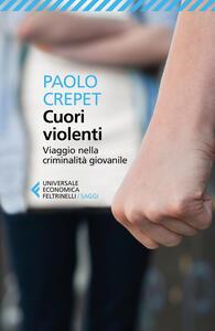 Cuori violenti. Viaggio nella criminalità giovanile