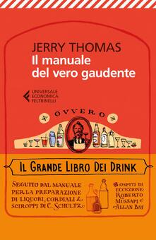 Listadelpopolo.it Il manuale del vero gaudente, ovvero il grande libro dei drink Image