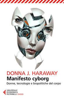 Listadelpopolo.it Manifesto cyborg. Donne, tecnologie e biopolitiche del corpo Image