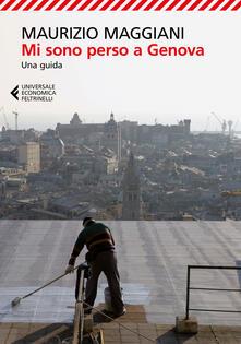 Mi sono perso a Genova. Una guida. Ediz. illustrata.pdf