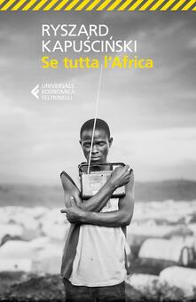 Se tutta l'Africa - Ryszard Kapuscinski - copertina