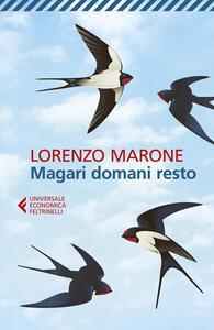 Magari domani resto - Lorenzo Marone - copertina