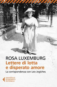 Lettere di lotta e disperato amore. La corrispondenza con Leo Jogiches - Rosa Luxemburg - copertina