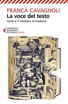 La voce del testo. L'arte e il mestiere di tradurre - Franca Cavagnoli - copertina