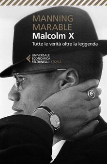 Malcolm X. Tutte le verità oltre la leggenda. La biografia «definitiva» del grande leader nero.pdf
