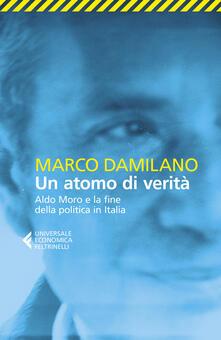 Rallydeicolliscaligeri.it Un atomo di verità. Aldo Moro e la fine della politica in Italia Image