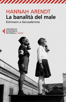 La banalità del male. Eichmann a Gerusalemme - Hannah Arendt - copertina