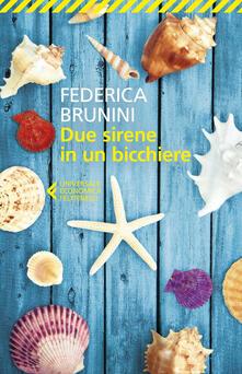 Due sirene in un bicchiere - Federica Brunini - copertina