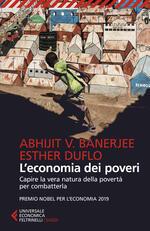 L' economia dei poveri. Capire la vera natura della povertà per combatterla