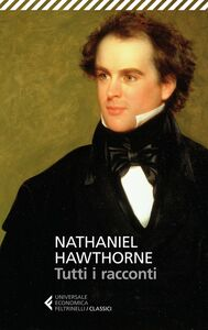Libro Tutti i racconti Nathaniel Hawthorne