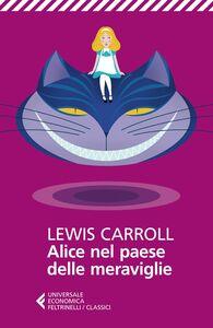Libro Alice nel paese delle meraviglie. Testo inglese a fronte Lewis Carroll