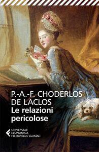 Foto Cover di Le relazioni pericolose, Libro di Pierre Choderlos de Laclos, edito da Feltrinelli