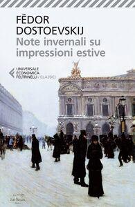 Foto Cover di Note invernali su impressioni estive, Libro di Fëdor Dostoevskij, edito da Feltrinelli