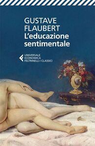 Foto Cover di L' educazione sentimentale, Libro di Gustave Flaubert, edito da Feltrinelli