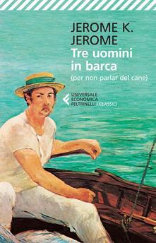 Tre uomini in barca (per non parlare del cane) - Jerome K. Jerome - copertina
