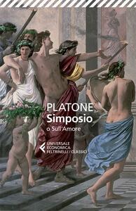 Simposio o sull'amore. Testo greco a fronte - Platone - copertina