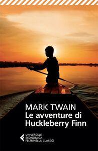 Libro Le avventure di Huckleberry Finn Mark Twain