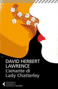 Libro L' amante di lady Chatterley David Herbert Lawrence