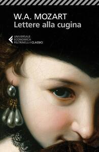 Lettere alla cugina. Testo originale a fronte - Wolfgang Amadeus Mozart - copertina