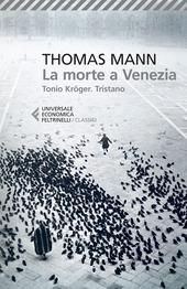 La morte a Venezia-Tonio Kröger-Tristano