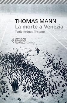 La morte a Venezia-Tonio Kröger-Tristano - Thomas Mann - copertina