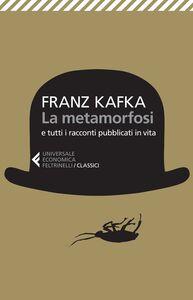 Libro La metamorfosi e tutti racconti pubblicati in vita Franz Kafka
