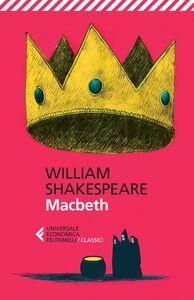Foto Cover di Macbeth. Testo originale a fronte, Libro di William Shakespeare, edito da Feltrinelli