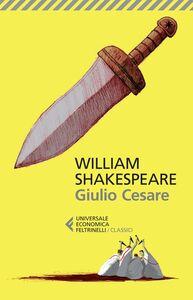 Foto Cover di Giulio Cesare. Testo inglese a fronte, Libro di William Shakespeare, edito da Feltrinelli