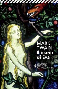 Foto Cover di Il diario di Eva, Libro di Mark Twain, edito da Feltrinelli