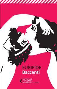 Libro Baccanti. Testo greco a fronte Euripide