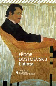 Foto Cover di L' idiota, Libro di Fëdor Dostoevskij, edito da Feltrinelli