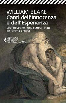 Canti dell'innocenza e dell'esperienza. Che mostrano i due contrari stati dell'anima umana - William Blake - copertina