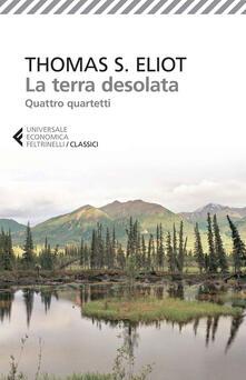 La terra desolata-Quattro quartetti. Testo inglese a fronte - Thomas S. Eliot - copertina
