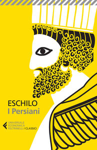 Foto Cover di I persiani. Testo greco a fronte, Libro di Eschilo, edito da Feltrinelli