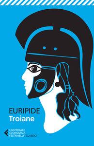 Libro Troiane. Testo greco a fronte Euripide