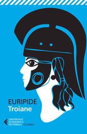 Troiane. Testo greco a fronte