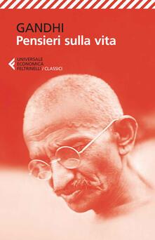 Pensieri sulla vita - Mohandas Karamchand Gandhi - copertina