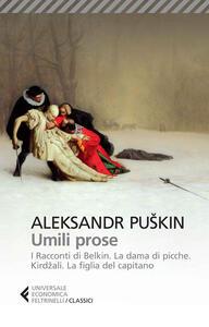 Umili prose: I racconti di Belkin-La dama di picche-Kirdzali-La figlia del capitano - Aleksandr Puskin - copertina