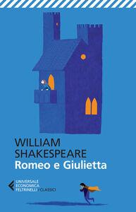 Foto Cover di Romeo e Giulietta. Testo inglese a fronte, Libro di William Shakespeare, edito da Feltrinelli