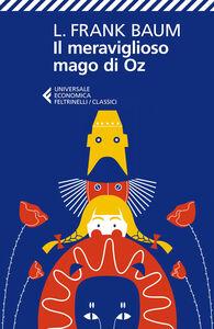 Foto Cover di Il meraviglioso mago di Oz, Libro di L. Frank Baum, edito da Feltrinelli