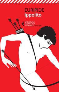 Foto Cover di Ippolito. Testo greco a fronte, Libro di Euripide, edito da Feltrinelli