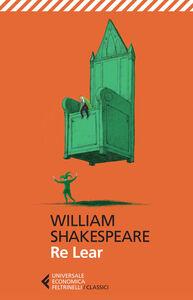 Foto Cover di Re Lear. Testo inglese a fronte, Libro di William Shakespeare, edito da Feltrinelli