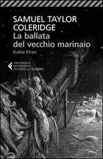Libro La ballata del vecchio marinaio-Kubla Khan. Testo inglese a fronte Samuel T. Coleridge