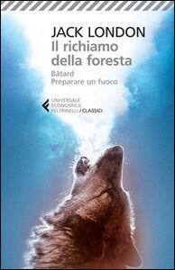 Libro Il richiamo della foresta-Bâtard-Preparare un fuoco Jack London