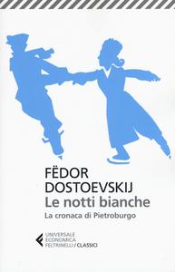 Libro Le notti bianche-La cronaca di Pietroburgo Fëdor Dostoevskij