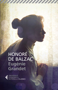 Foto Cover di Eugénie Grandet, Libro di Honoré de Balzac, edito da Feltrinelli
