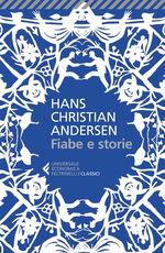 Libro Fiabe e storie. Ediz. integrale Hans Christian Andersen